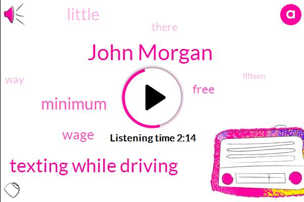 John Morgan,Texting While Driving