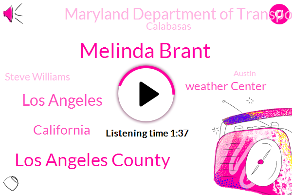 Melinda Brant,Los Angeles County,Los Angeles,California,Weather Center,Maryland Department Of Transportation,Calabasas,Steve Williams,Austin,MD