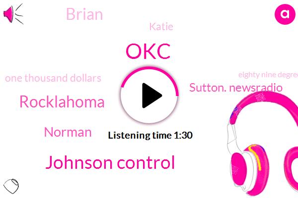 OKC,Johnson Control,Rocklahoma,Norman,Sutton. Newsradio,Brian,Katie,One Thousand Dollars,Eighty Nine Degrees,Twenty Five Years