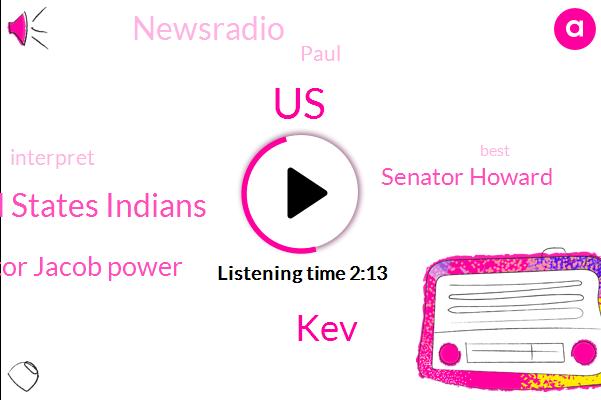 United States,KEV,United States Indians,Senator Jacob Power,Senator Howard,Newsradio,Paul