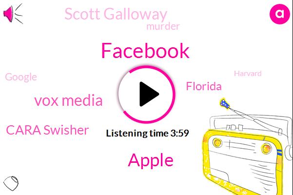 Facebook,Apple,Vox Media,Cara Swisher,Florida,Scott Galloway,Murder,Google,Harvard,Sixty Five Degrees,Ten Percent