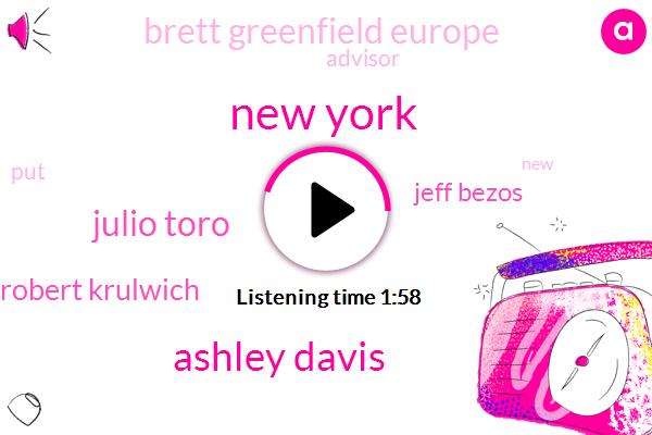 New York,Ashley Davis,Julio Toro,Robert Krulwich,Jeff Bezos,Brett Greenfield Europe,Advisor
