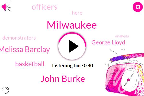 Milwaukee,John Burke,Melissa Barclay,Basketball,George Lloyd