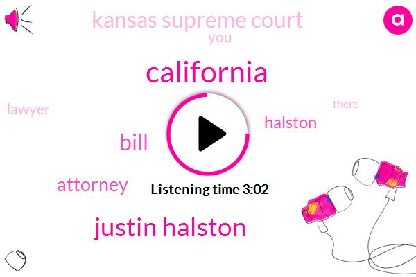 California,Justin Halston,Bill,Attorney,Halston,Kansas Supreme Court