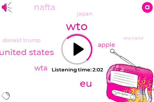 WTO,EU,United States,WTA,Apple,Nafta,Japan,Donald Trump,One Hand