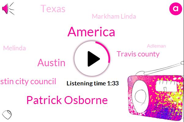 America,Patrick Osborne,Austin,Austin City Council,Travis County,Texas,Markham Linda,Melinda,Adleman,Dr Jason Pickett,Newsradio Kale B.