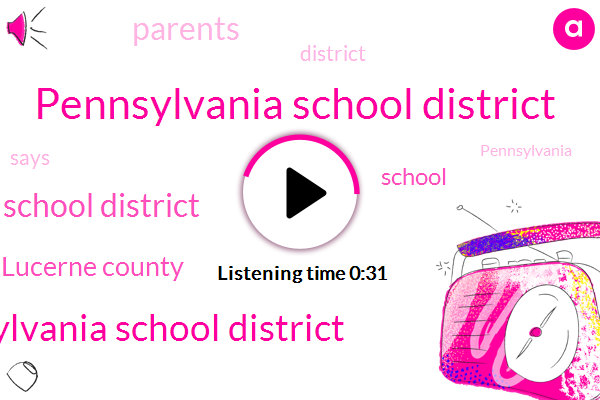 Pennsylvania School District,Kingston Pennsylvania School District,Wyoming Valley West School District,Lucerne County,Twenty Thousand Dollars