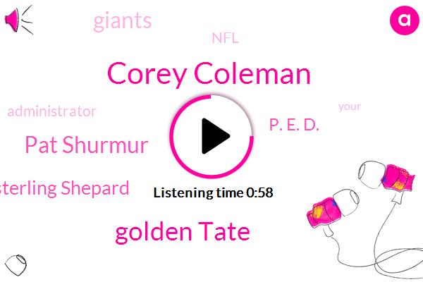 Giants,Corey Coleman,Golden Tate,NFL,Administrator,Pat Shurmur,Sterling Shepard,P. E. D.,Fifteen Minutes