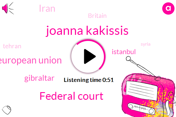 Gibraltar,Joanna Kakissis,Iran,Istanbul,Federal Court,European Union,Britain,Tehran,Syria,Million Barrels