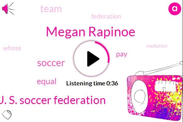 Soccer,U. S. Soccer Federation,Megan Rapinoe