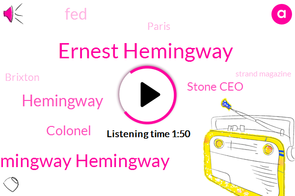 Hemingway Hemingway,Federal Reserve,Strand Magazine,CEO,Paris,Brixton,Publisher,Two Percent,Seven Five Percent