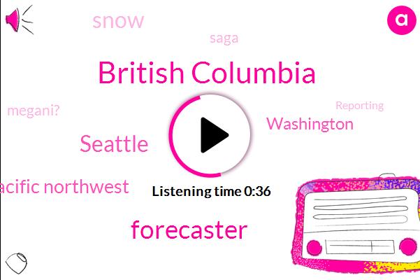 Seattle,Pacific Northwest,Forecaster,British Columbia,Washington