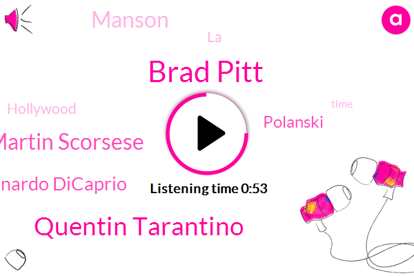 Brad Pitt,Quentin Tarantino,Martin Scorsese,Leonardo Dicaprio,Hollywood,LA,Polanski,Manson