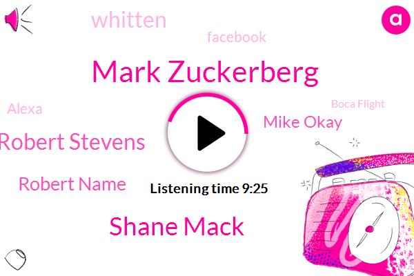 Facebook,Mark Zuckerberg,Shane Mack,Robert Stevens,Founder,San Francisco,Alexa,Robert Name,Reporter,Florida,Mike Okay,Boca Flight,Komo,Partner,Co-Founder,Whitten,CEO