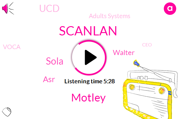 Founder And Ceo,CEO,Scanlan,UCD,Africa,Adults Systems,Motley,Sola,Adel,ASR,Dakota,Voca,Researcher,Walter