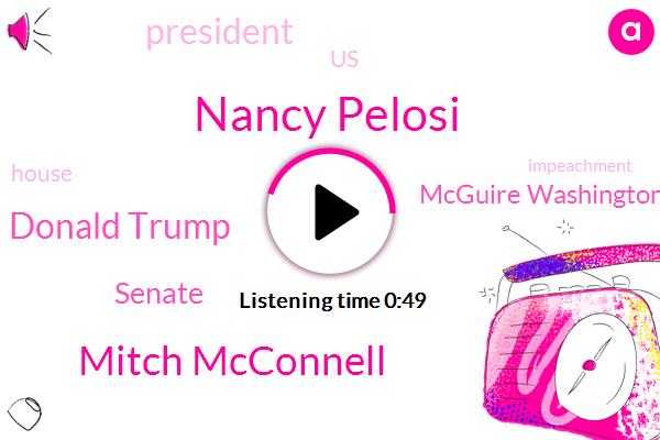 Nancy Pelosi,Mitch Mcconnell,President Trump,United States,Senate,Mcguire Washington,Donald Trump