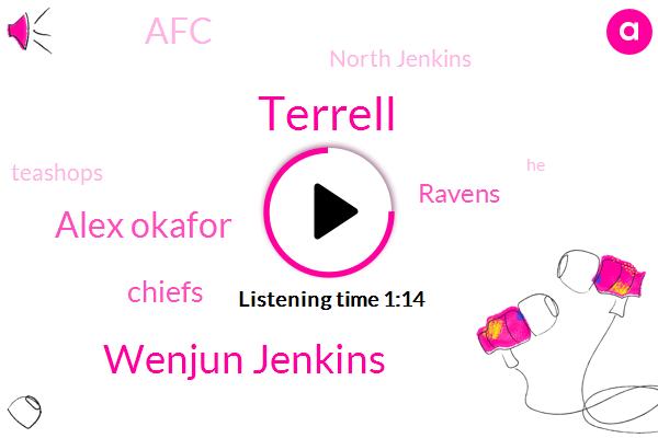 Chiefs,Wenjun Jenkins,North Jenkins,Terrell,Alex Okafor,Teashops,Ravens,AFC