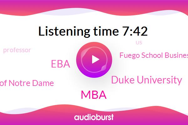 Professor,United States,MBA,Executive Mba,Adhd,Executive,Duke University,EBA,University Of Notre Dame,Mendoza,Quincy,Fuego School Business