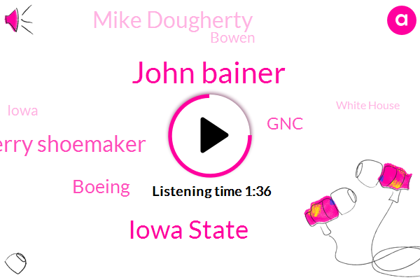 John Bainer,Iowa State,Kerry Shoemaker,Boeing,GNC,Mike Dougherty,Bowen,Iowa,White House,Congressman,Ohio