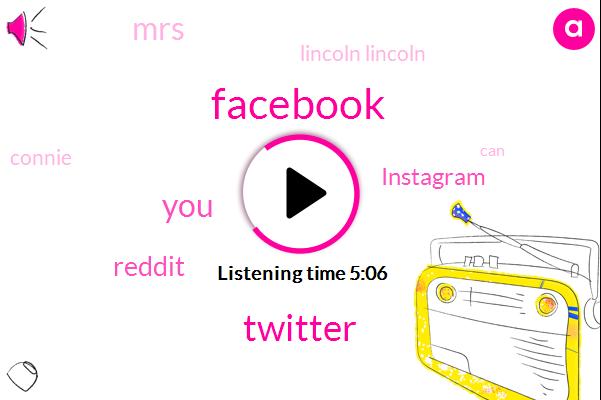 Facebook,Twitter,Reddit,Instagram,MRS,Lincoln Lincoln,Connie