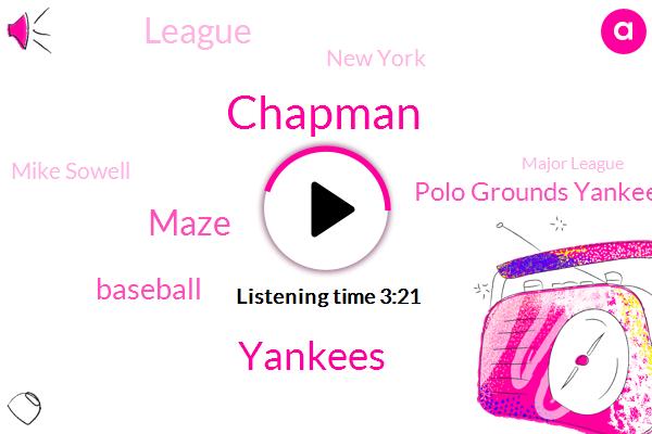 Chapman,Yankees,Maze,Baseball,Polo Grounds Yankee Stadium,League,New York,Mike Sowell,Major League,RAY,Carl