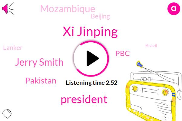 Xi Jinping,President Trump,Jerry Smith,Pakistan,PBC,Mozambique,Beijing,Lanker,Brazil,BBC,Kenneth,EU,India,Louis Sola,Jaya