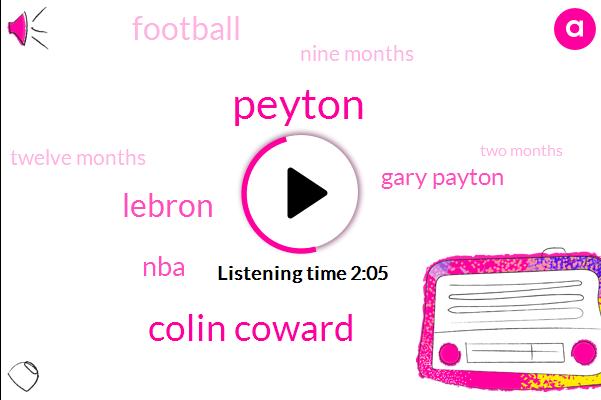 Peyton,Colin Coward,Lebron,NBA,Gary Payton,Football,Nine Months,Twelve Months,Two Months