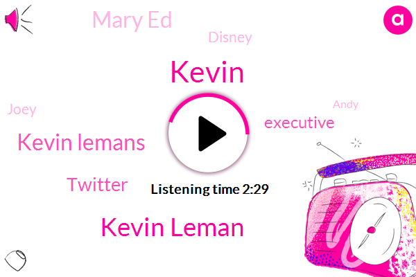 Kevin Leman,Kevin,Kevin Lemans,Twitter,Executive,Mary Ed,Disney,Joey,Andy,Ellen,Three Days,One Day