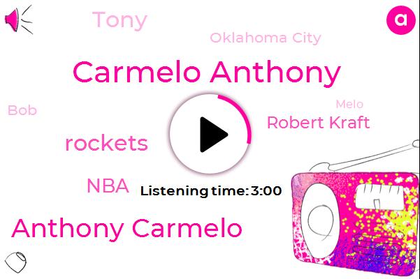 Carmelo Anthony,Anthony Carmelo,Rockets,NBA,Robert Kraft,Tony,Oklahoma City,BOB,Melo,Trevor,Mike Dantonio,Hawks,Sixers,New York,Michael Rubin,Ben Simmons,NFL,Vegas,Karl,David