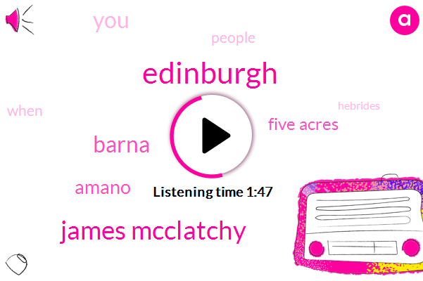 Edinburgh,James Mcclatchy,Barna,Amano,Five Acres