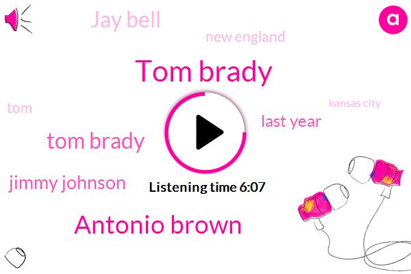 Tom Brady,Antonio Brown,Jimmy Johnson,Last Year,Jay Bell,New England,TOM,Kansas City,Tampa Bay,Twice,Brady Bill Belichick,First Round,Seventh Ring,Belichick,TWO,Brady Mahomes,Gronkowski,First Snap,BAY