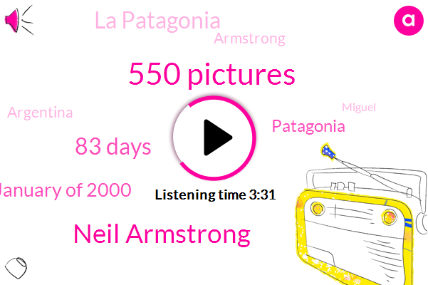 550 Pictures,Neil Armstrong,83 Days,January Of 2000,Patagonia,La Patagonia,Armstrong,Argentina,Miguel,Mark,LEE,First Time,Mars,Twin Rovers,38 Year Old,July 20Th 1969,First One,American,Four,Windows Itis