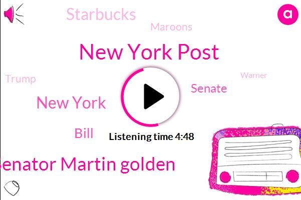 New York Post,Senator Martin Golden,New York,Bill,Senate,Starbucks,Maroons,Donald Trump,Warner,Brooklyn,CUP,Five Hundred Dollars,Five Hundred Dollar