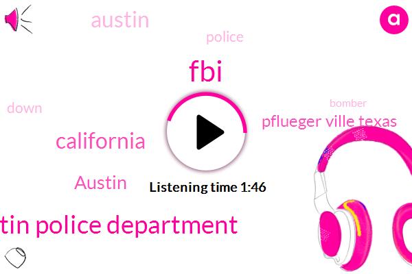 FBI,Austin Police Department,California,Austin,Pflueger Ville Texas