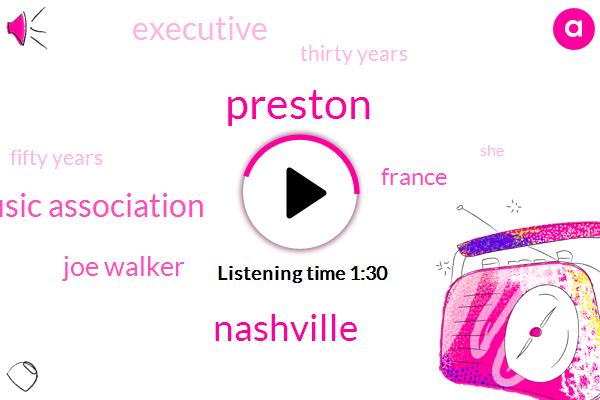 Preston,Nashville,Country Music Association,Joe Walker,France,Executive,Thirty Years,Fifty Years