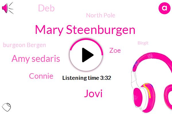 Mary Steenburgen,Jovi,Amy Sedaris,Connie,ZOE,DEB,North Pole,Burgeon Bergen,Birgit,Writer