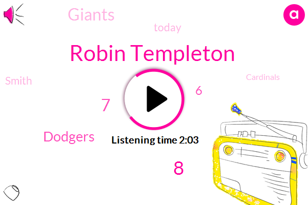 Robin Templeton,8,7,Dodgers,6,Giants,Today,Smith,Cardinals,Each Team,10 Players,Bill,Ninth Inning,2017,Seattle,86,Tonight,First Expansion Draft,65,NHL