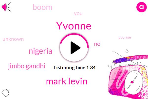 Yvonne,Mark Levin,Nigeria,Jimbo Gandhi
