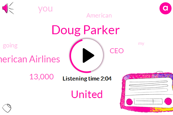 United,American Airlines,13,000,Doug Parker,CEO