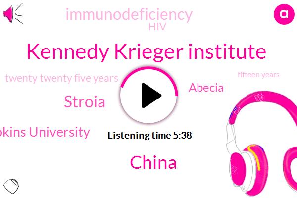 Kennedy Krieger Institute,China,Stroia,Johns Hopkins University,Abecia,Immunodeficiency,HIV,Twenty Twenty Five Years,Fifteen Years