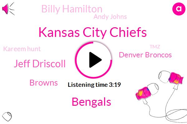 Kansas City Chiefs,Bengals,Jeff Driscoll,Browns,Denver Broncos,Billy Hamilton,Andy Johns,Kareem Hunt,TMZ,NFL,Bearcats,Kansas City,Andy Dalton,Broncos,Unlv,Oakland,Moses,Paul Brown,Mike Allen