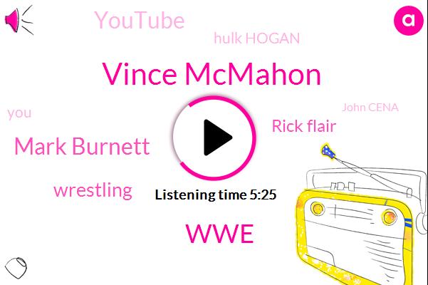 Vince Mcmahon,WWE,Mark Burnett,Wrestling,Rick Flair,Youtube,Hulk Hogan,John Cena,Intel,Ninety Percent
