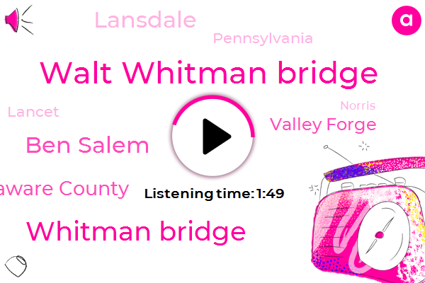 Walt Whitman Bridge,Whitman Bridge,Ben Salem,Delaware County,Valley Forge,Lansdale,Pennsylvania,Lancet,Norris,Delaware,Hamilton,Twenty Four Hour