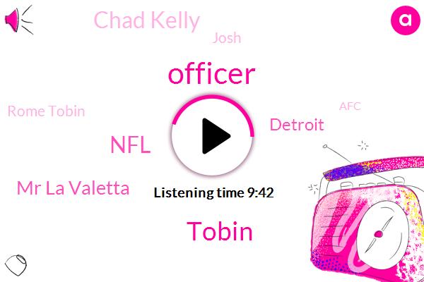 Officer,Tobin,NFL,Mr La Valetta,Detroit,Chad Kelly,Josh,Rome Tobin,AFC,Broncos,Colorado,Seattle,Pittsburgh,Miami,Denver,Pacific,Sam Darnold,Toby,Kyle La Plata