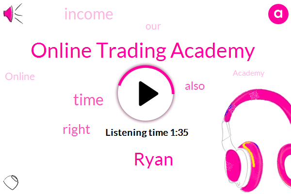 Online Trading Academy,Ryan