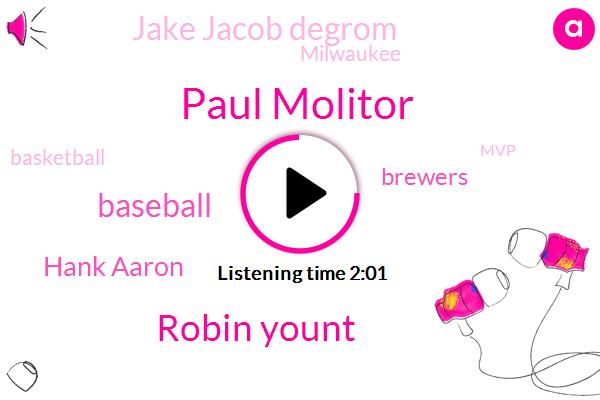 Paul Molitor,Robin Yount,Baseball,Hank Aaron,Brewers,Jake Jacob Degrom,Milwaukee,Basketball,MVP,Brewer,Ten Years