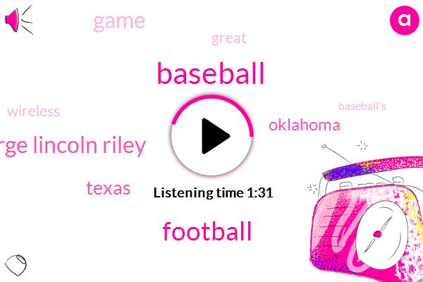 Baseball,George Lincoln Riley,Texas,Oklahoma,Football