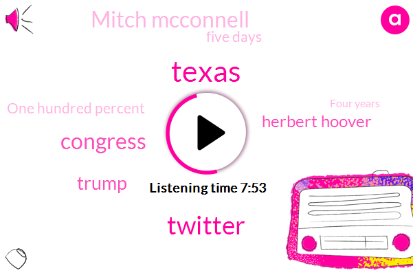 Twitter,Four,Congress,Donald Trump,Herbert Hoover,Mitch Mcconnell,Texas,Five Days,One Hundred Percent,Four Years,Twenty Eleven,San Antonio,Today,Republicans,Facebook,This Morning,Republican Party,Twenty Years Ago,White House