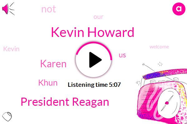 Kevin Howard,President Reagan,Karen,Khun