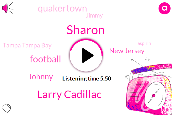 Sharon,Larry Cadillac,Johnny,Football,New Jersey,Quakertown,Jimmy,Tampa Tampa Bay,Aspirin,Poop River,John,Sproles,Marseille,Berry,France,Italy,California,Brooklyn,Three Weeks
